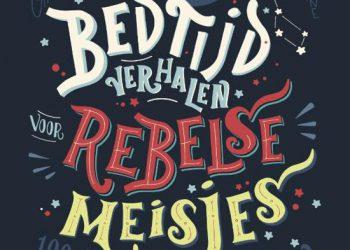 Bedtijdverhalen voor rebelse meisjes – diverse auteurs